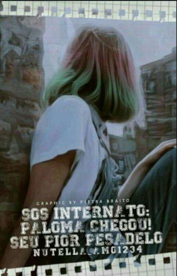 SOS Internato: Paloma Chegou! Seu Pior Pesadelo