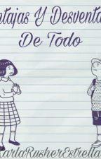 Ventajas Y Desventajas De Todo by KarlaRusherEstrella