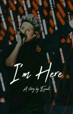 I'm Here by Eziall