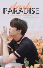 Dark paradise | Yoongi by readerlittlewitch