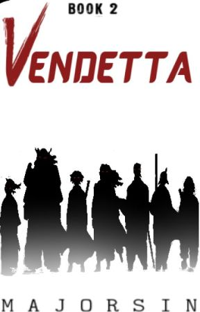 VENDETTA  (BOOK 2) [COMPLETED] by MajorSin