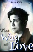 The Way of Love (Logan Lerman FF) by LeaTodorovic