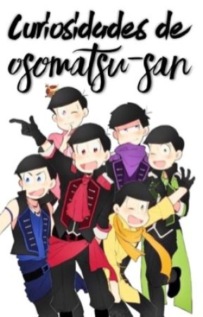 Curiosidades de Osomatsu-san  by minyongxl