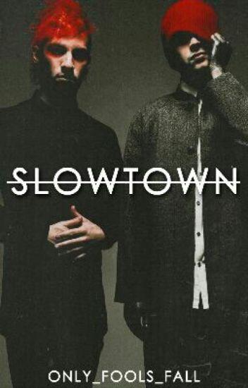 Slowtown ZAWIESZONE