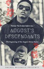 August's Descendants 1: 'Family Ties' by BreezyAlsinaBae101