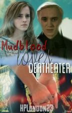 Mudblood loves Deatheater (Dramione FF)  by HPLondon23