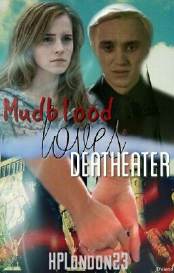 Mudblood loves Deatheater (Dramione FF) | Wird Überarbeitet!