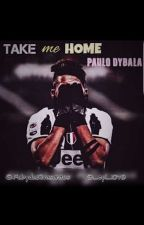 Take me home...{Paulo Dybala} by dybain_boschettoble