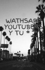 WATHSAPP YOUTUBERS Y TU *_* by SatkinZavala9