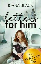 Letters For Him  by Ioana_Black