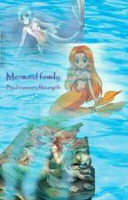 Mermaid Family  by dreamssoarlikeangels