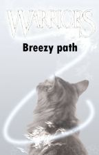 Warrior cats : Breezy path by Koicat
