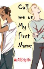 Call Me on my First Name (DUTCH) by WeAllShipIt2002