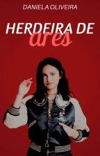A Filha De Ares by xdanielafilipax