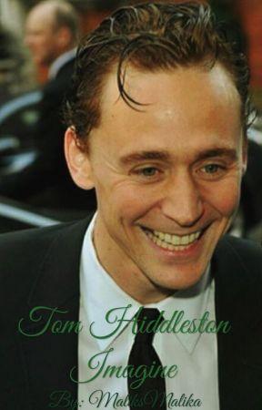 Tom Hiddleston Imagines - Imagine 3 - Wattpad