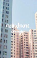Monochrome by unilluminating