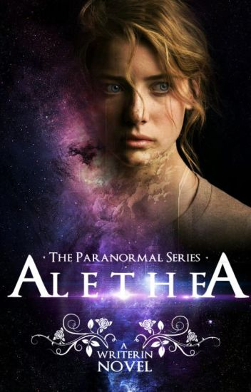 Alethea • The Paranormal Series #Wattys2016