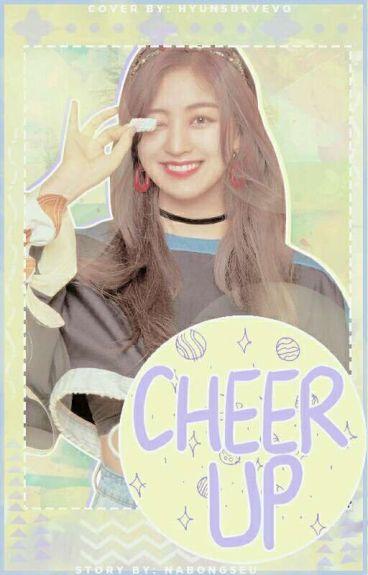 Cheer Up ✅