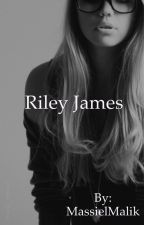 Riley James [COMPLETED]  by MassielMalik