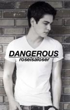 Dangerous (Riley McDonough) by roseisaloser