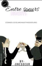 Entre soeurs parlons Islam [Book I] by -UneSoeur