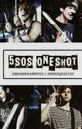 5SOS OneShot  by smashinashton