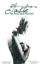 The taste of pills and his lips by lsaade005