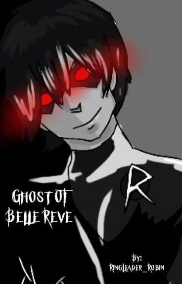 Ghost Of Belle Reve