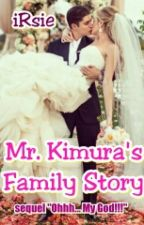 Mr. Kimura's Family Story (Sequel OMG) by _iRsie_