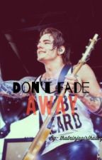 Don't Fade Away {An Andy Glass FanFic} by thatninjagirlhailey