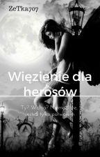 Więzienie dla herosów by ZeTka707