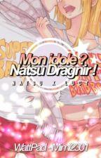Mon idole ? Natsu Dragnir ! by mimi2301