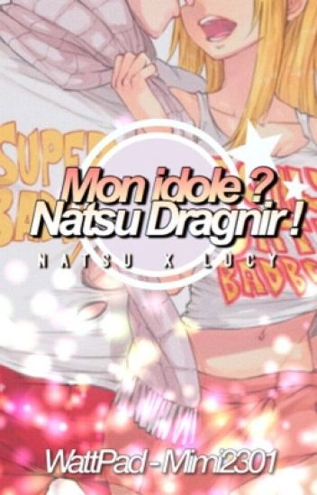 Mon idole ? Natsu Dragnir !