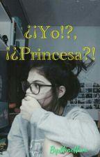 ¿¡Yo!?, ¡¿Princesa?! by MiMorker