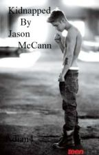 Kidnapped by Jason Mccan (ON HOLD) by Adian4