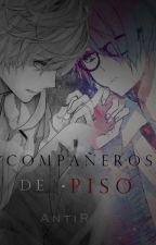 Compañeros de piso (Yaoi)  by AntiRage