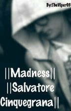 ||Madness||Salvatore Cinquegrana|| by TheViper03