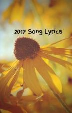 2017 Song Lyrics by t-lau23
