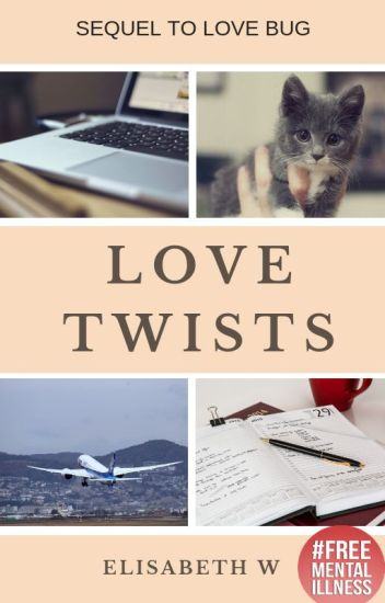 Love Twists ~ Love Bug - Book #2 (Completed)
