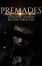 ☆Premades☆ |closed by Blood-Dragon