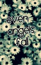 Even Angels Fall by _falling_angels
