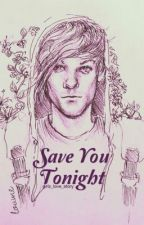 Save you tonight ~Larry Stylinson~ by girlz_love_story