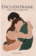 Encuentrame. [Completa] by Laurastefania99