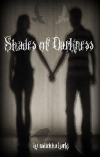 Shades of Darkness [ON HOLD {forever}]