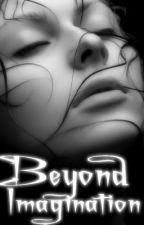 Beyond Imagination [ UNDER RECONSTRUCTION ] by Beyond_Imagination