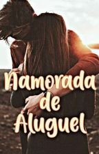 Namorada De Aluguel  by Myh_Stella