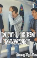 With Them [Magcon] by Clarachat