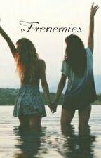 Frenemies by RosesInTheMidnight