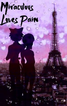 miraculous loves pain  by Dramaqueen2905