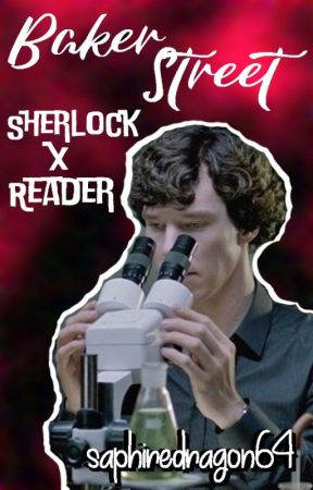Baker Street - Sherlock x Reader by saphiredragon64